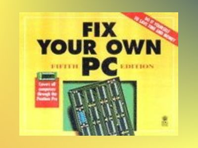 Fix Your Own PC, 5E av Corey Sandler