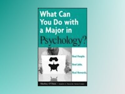 What Can You Do with a Major in Psychology? : Real People. Real Jobs. Real av Shelley O'hara