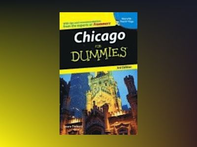 Chicago For Dummies , 3rd Edition av Kathleen Cantillon