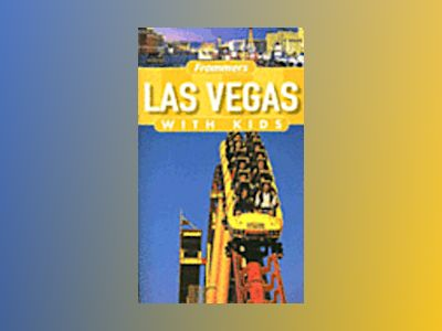 Frommer's Las Vegas with Kids, 2nd Edition av Bob Sehlinger