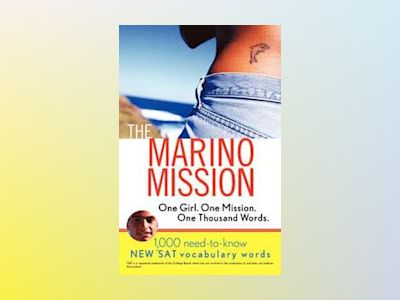 The Marino Mission: One Girl, One Mission, One Thousand Words; 1,000 Need-t av Karen B. Chapman