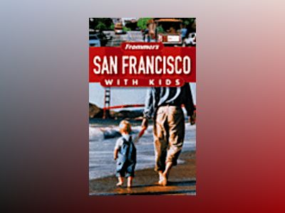 Frommer's San Francisco with Kids, 2nd Edition av Noelle Salmi