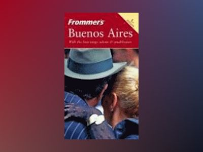 Frommer's Buenos Aires, 1st Edition av Michael Luongo