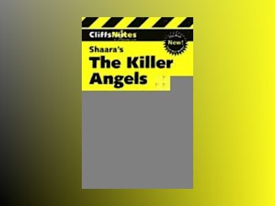 CliffsNotesTM The Killer Angels av Debra A. Bailey