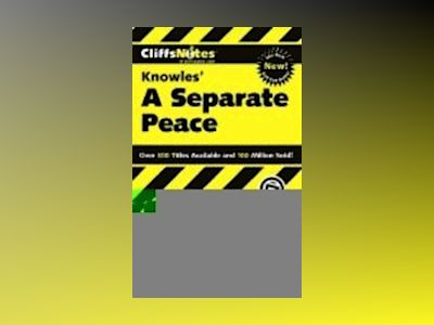 CliffsNotes on Knowle's A Separate Peace av Charles Higgins