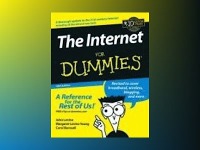 The Internet For Dummies, 10th Edition av John R. Levine