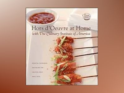 Hors d'Oeuvre at Home with The Culinary Institute of America av Culinary Institute of America