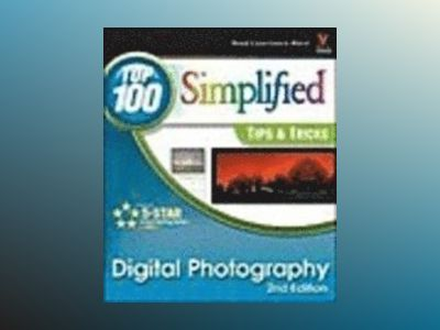 Digital Photography: Top 100 Simplified Tips & Tricks, 2nd Edition av Gregory Georges