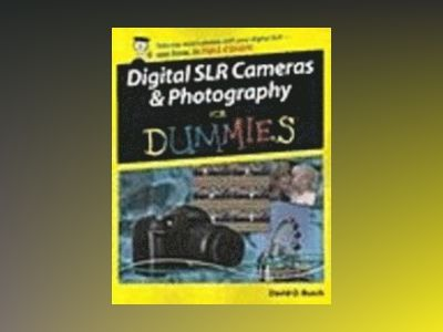 Digital SLR Cameras Photography For Dummies av David D. Busch