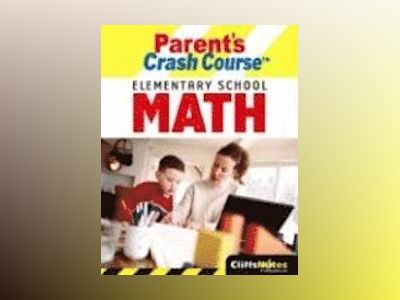 CliffsNotes Parent's Crash Course Elementary School Math av David Alan Herzog