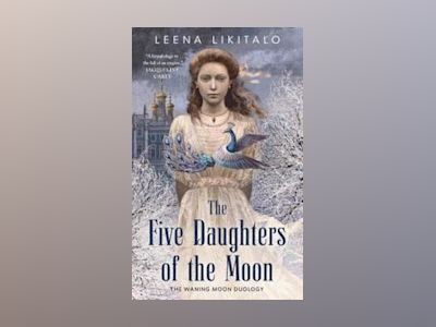 The Five Daughters of the Moon av Leena Likitalo