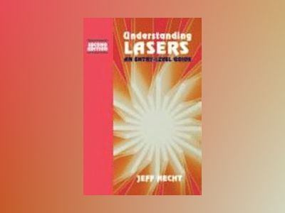Understanding Lasers : An Entry-Level Guide, 2nd Edition av Jeff Hecht