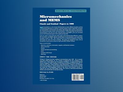 Micromechanics and MEMS: Classic and Seminal Papers to 1990 av William S. Trimmer