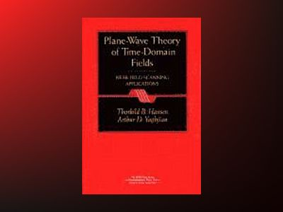Plane-Wave Theory of Time-Domain Fields : Near-Field Scanning Applications av Thorkild B. Hansen