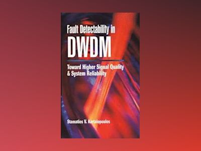 Fault Detectability in DWDM: Toward Higher Signal Quality and System Reliab av Stamatios V. Kartalopoulos