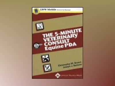 The 5-Minute Veterinary Consult: Equine av Christopher Brown