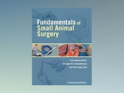 Fundamentals of Small Animal Surgery av Fred Anthony Mann