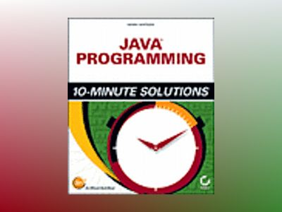 JavaTM Programming 10-Minute Solutions av Mark Watson