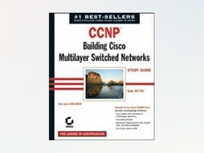 CCNP: Building Cisco MultiLayer Switched NetworksStudy Guide (Exam 642-811) av Terry Jack