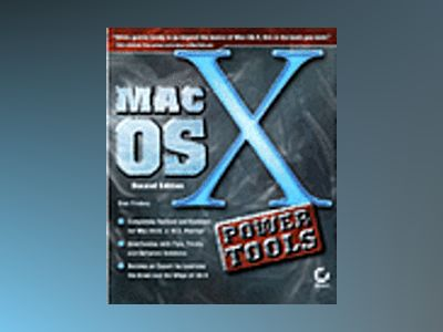 Mac OS X Power Tools, 2nd Edition av Dan Frakes