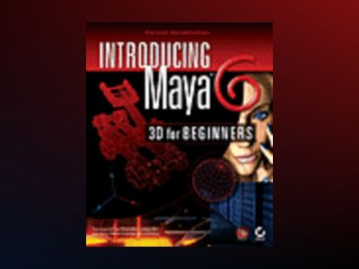 Introducing Maya 6: 3D for Beginners av Dariush Derakhshani