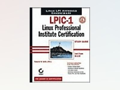 LPIC-1: Linux Professional Institute Certification Study Guide (Level 1 Exa av G. Matthew Rice