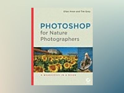 Photoshop for Nature Photographers: A Workshop in a Book av Ellen Anon