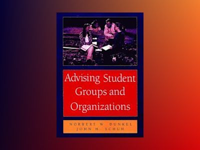 Advising Student Groups and Organizations, 8.5 X 11 av Norbert W. Dunkel