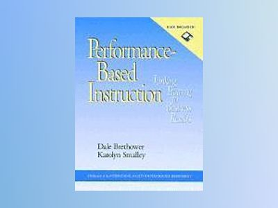 Performance-Based Instruction: Linking Training to Business Results, includ av Dale Brethower