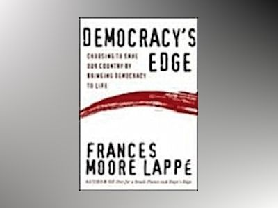Democracy's Edge: Choosing to Save Our Country by Bringing Democracy to Lif av Frances Moore Lappe