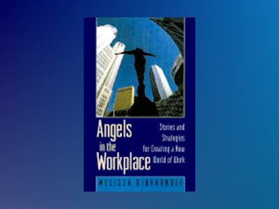 Angels in the Workplace: Stories and Inspirations for Creating a New World av Melissa Giovagnoli