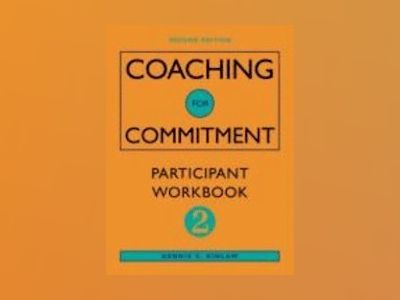 Coaching for Commitment: Participant Workbook 1, 2nd Edition av Dennis C. Kinlaw