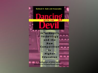 Dancing with the Devil: Information Technology and the New Competition in H av Richard N. Katz