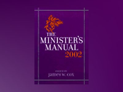 Minister's Manual, 2002 Edition av James W. Cox