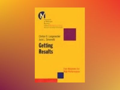 Getting Results: Five Absolutes for High Performance av Clinton O. Longenecker