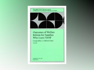 Outcomes of Welfare Reform for Families Who Leave TANF: New Directions for av George Julnes