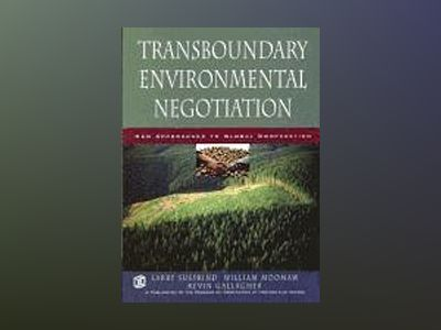 Transboundary Environmental Negotiation: New Approaches to Global Cooperati av Lawrence Susskind