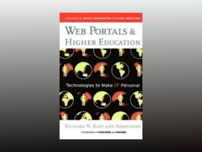 Web Portals & Higher Education: Technologies to Make IT Personal av Richard N. Katz