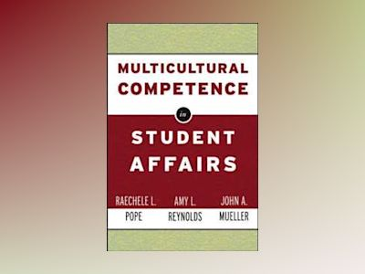 Multicultural Competence in Student Affairs av Raechele Pope
