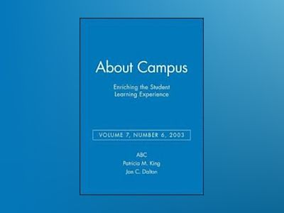 About Campus: Enriching the Student Learning Experience, Volume 7, No. 6, 2 av ABC