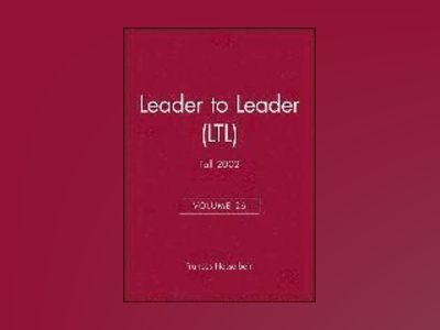 Leader to Leader (LTL), Volume 26, Fall 2002, av Frances Hesselbein