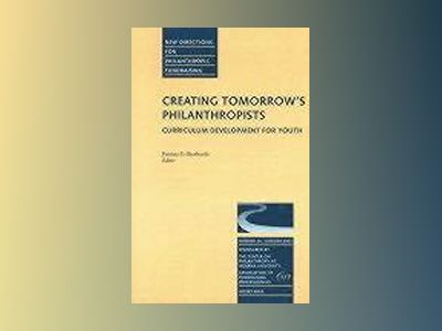 Creating Tomorrow's Philanthropists: Curriculum Development for Youth: New av Patricia O. Bjorhovde
