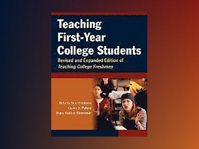 Teaching First-Year College Students, Revised and Expanded Edition of Teach av Bette LaSere Erickson