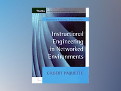 Instructional Engineering in Networked Environments av Gilbert Paquette