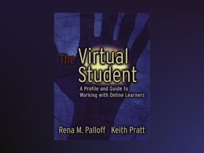 The Virtual Student: A Profile and Guide to Working with Online Learners av Rena M. Palloff
