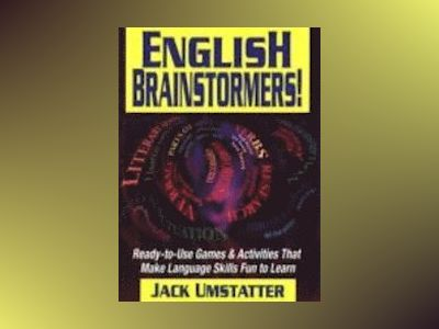 English Brainstormers!: Ready-to-Use Games & Activities That Make Language av Jack Umstatter