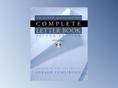 School Administrator's Complete Letter Book with CD-ROM, 2nd Edition av Gerald Tomlinson