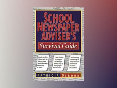 School Newspaper Adviser's Survival Guide av Patricia Osborn