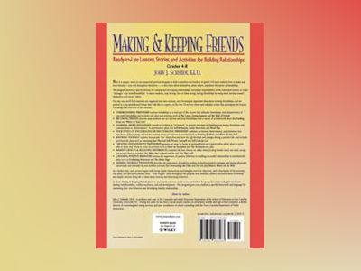 Making & Keeping Friends: Ready-to-Use Lessons, Stories, and Activities for av John J. Schmidt Ed.D.