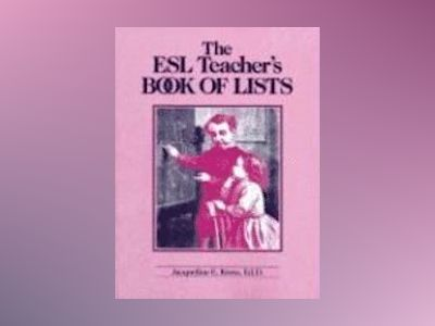 The ESL Teacher's Book of Lists av Jacqueline E. Kress